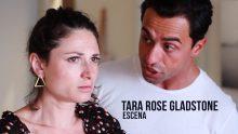 Tara Rose Gladstone – Escena