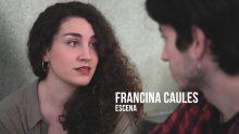 Francina Caules – Escena